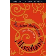 The Arden Shakespeare Miscellany by Jane Armstrong