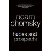 Hopes and Prospects by Institute Professor & Professor of Linguistics (Emeritus) Noam Chomsky