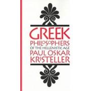 Greek Philosophers of the Hellenistic Age by Paul Oskar Kristeller