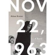 November 22, 1963 by Adam Braver