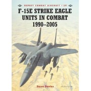 F-15E Strike Eagle Units in Combat 1991 - 2005 by Steve Davies