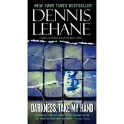 Darkness, Take My Hand by Dennis Lehane
