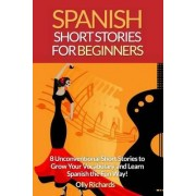 Spanish Short Stories for Beginners by Olly Richards