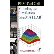 PEM Fuel Cell Modeling and Simulation Using MATLAB by Colleen Spiegel