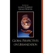 Global Perspectives on Urbanization by George Pomeroy
