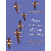 Student Solutions Manual for Corey S Theory and Practice of Group Counseling, 8th by Gerald Corey