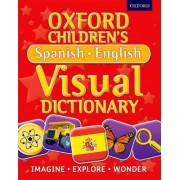 Oxford Children's Spanish-English Visual Dictionary by Oxford Dictionaries