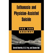 Euthanasia and Physician-Assisted Suicide by Gerald Dworkin