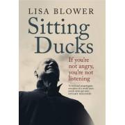 Sitting Ducks by Lisa Blower