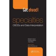 Get Ahead! Specialties OSCEs and Data Interpretation by Saran Shantikumar