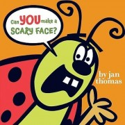 Can You Make a Scary Face? by Jan Thomas