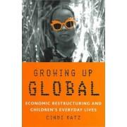 Growing Up Global by Cindi Katz