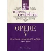 Opere vol.5 - Femeia in rosu - Mircea Nedelciu