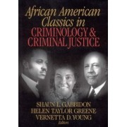 African-American Classics in Criminology and Criminal Justice by Shaun L. Gabbidon