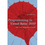 Programming in Visual Basic 2010 by Jim McKeown