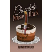 Chocolate Mousse Attack by Sally Carlene Berneathy