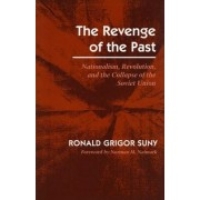The Revenge of the Past by Ronald Grigor Suny
