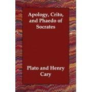 Apology, Crito, and Phaedo of Socrates by Plato