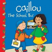 Caillou: The School Bus by Marion Johnson