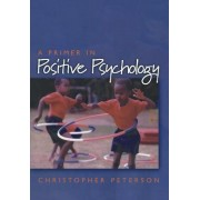 A Primer in Positive Psychology by Christopher Peterson