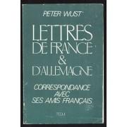 Lettres De France Et D'allemagne - Correspondance De Peter Wust Avec Ses Amis Français