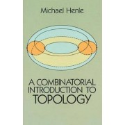 A Combinatorial Introduction to Topology by Michael Henle
