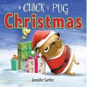 A Chick 'n' Pug Christmas by Jennifer Sattler