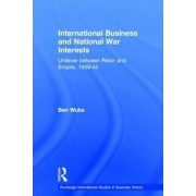 International Business and National War Interests by Ben Wubs