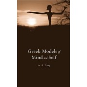 Greek Models of Mind and Self by Anthony A. Long