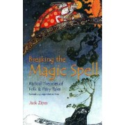 Breaking the Magic Spell by Jack David Zipes