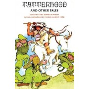 Tatterhood And Other Tales by Ethel Johnston Phelps
