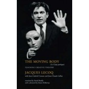 The Moving Body by Jacques Lecoq