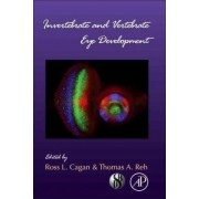 Invertebrate and Vertebrate Eye Development by Ross L. Cagen
