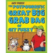 The Potpourrific Great Big Grab Bag of Get Fuzzy by Darby Conley