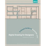 Digital Drawing for Designers: A Visual Guide to AutoCAD(R) 2017