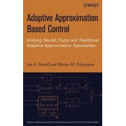 Adaptive Approximation Based Control by Jay A. Farrell