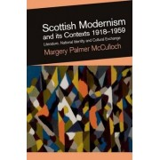 Scottish Modernism and Its Contexts 1918-1959 by Dr. Margery Palmer McCulloch