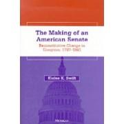 The Making of an American Senate by Elaine K. Swift