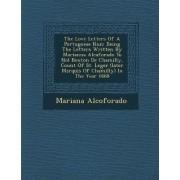 The Love Letters of a Portuguese Nun by Mariana Alcoforado