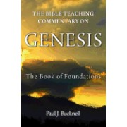 The Bible Teaching Commentary on Genesis: The Book of Foundations