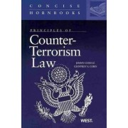 Principles of Counter-Terrorism Law by Jimmy Gurule