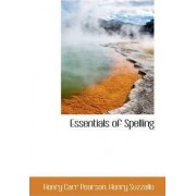 Essentials of Spelling by Henry Carr Pearson