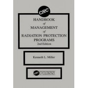 CRC Handbook of Management of Radiation Protection Programs by Kenneth L. Miller