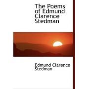 The Poems of Edmund Clarence Stedman by Edmund Clarence Stedman