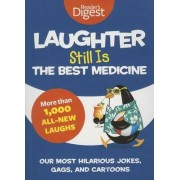Laughter Still Is the Best Medicine by Editors of Reader's Digest