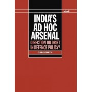 India's Ad Hoc Arsenal by Chris R. Smith