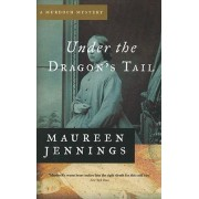 Under the Dragon's Tail by Maureen Jennings