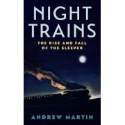 Night Trains by Martin Andrew