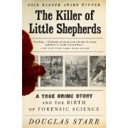 The Killer of Little Shepherds by Douglas Starr