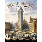 The Gilded Age in New York, 1870 - 1910 by Esther Crain